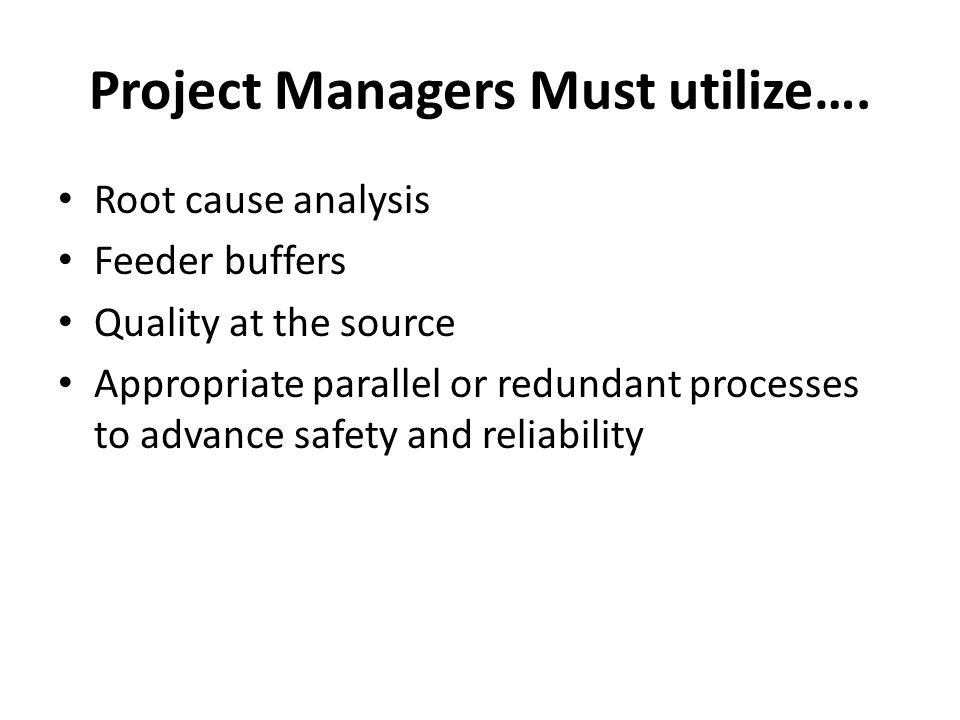 Project Managers Must utilize….