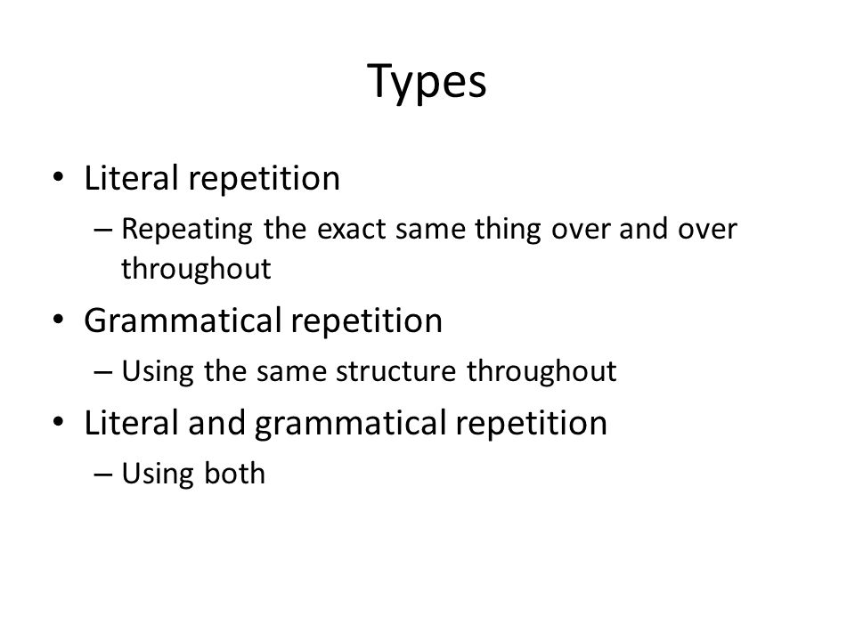 Types Literal repetition Grammatical repetition