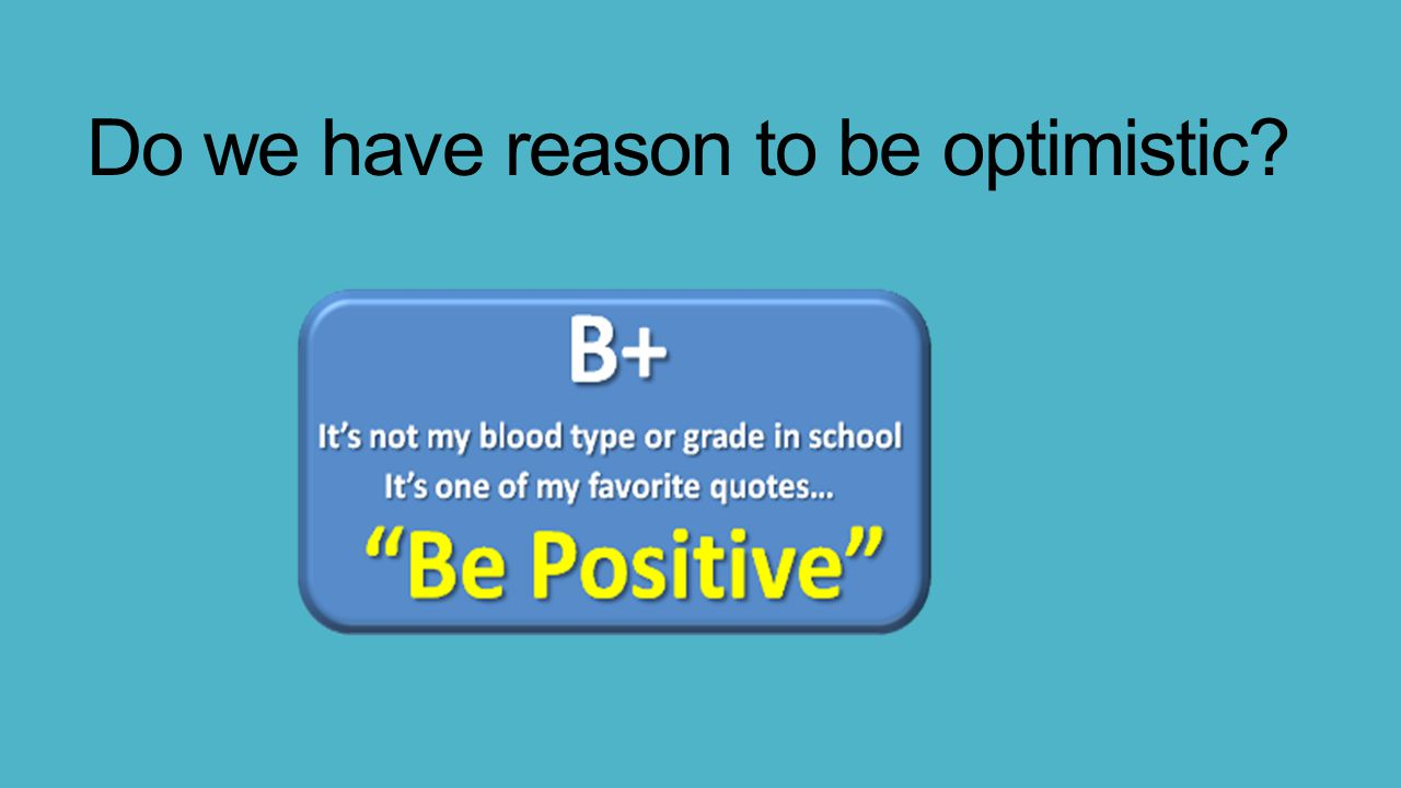 Do we have reason to be optimistic