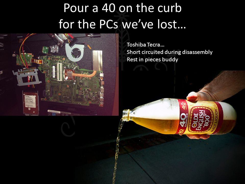 Pour a 40 on the curb for the PCs we've lost…