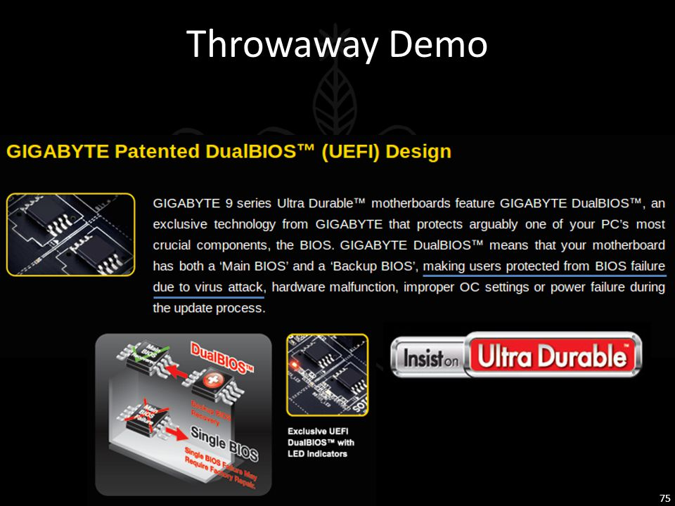 Throwaway Demo People sometime ask us Can the 'Dual BIOS' recovery mechanism on my motherboard prevent bricking and/or remove malware