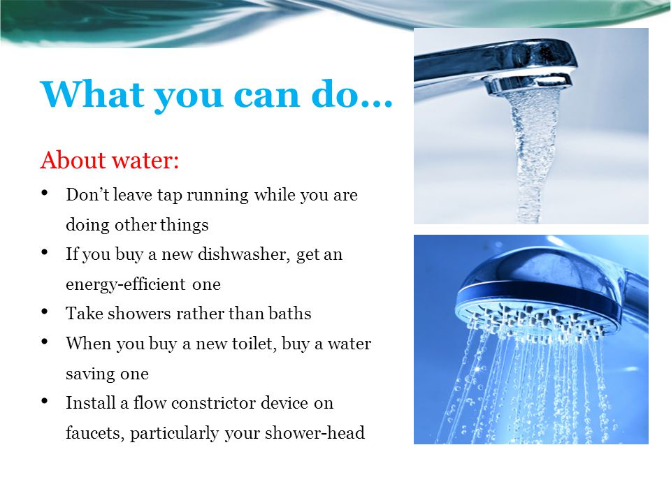What you can do… About water:
