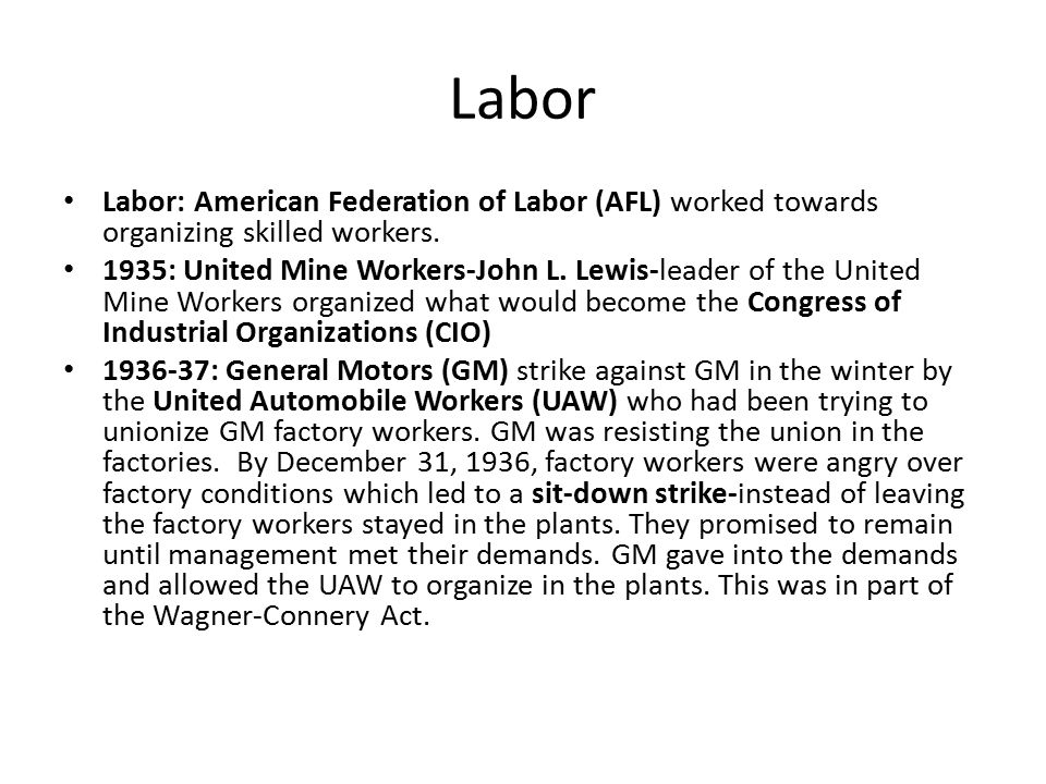 Labor Labor: American Federation of Labor (AFL) worked towards organizing skilled workers.