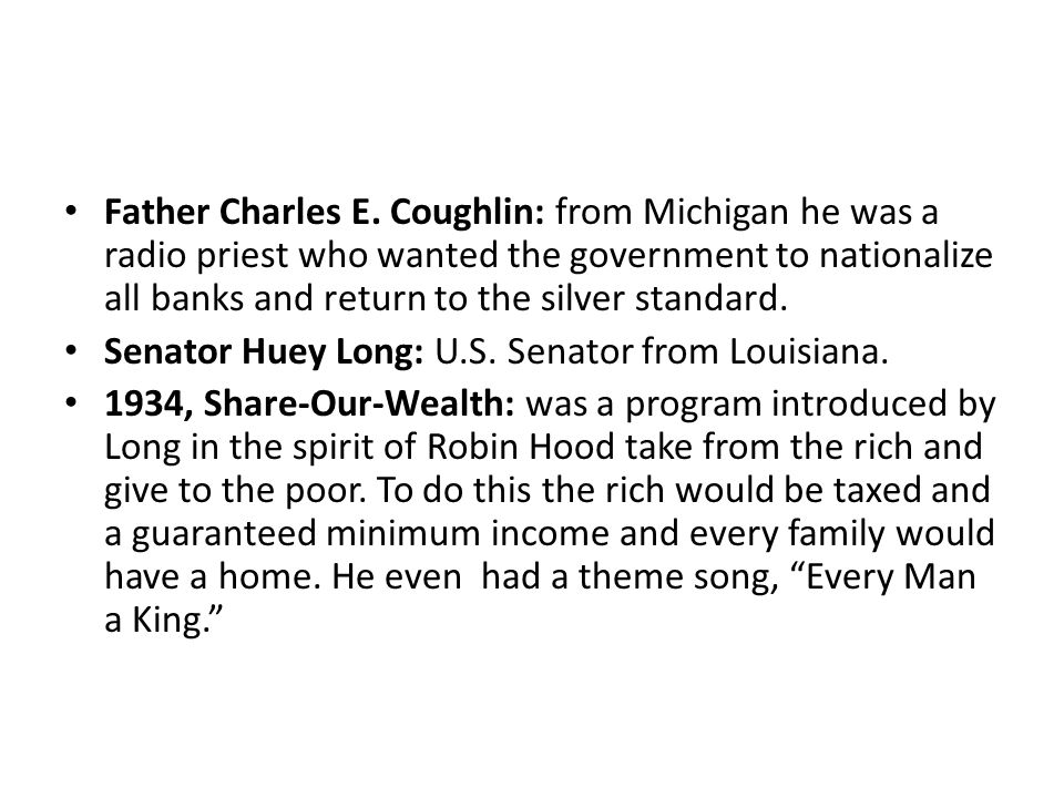 Father Charles E. Coughlin: from Michigan he was a radio priest who wanted the government to nationalize all banks and return to the silver standard.