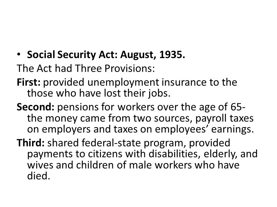 Social Security Act: August, 1935.