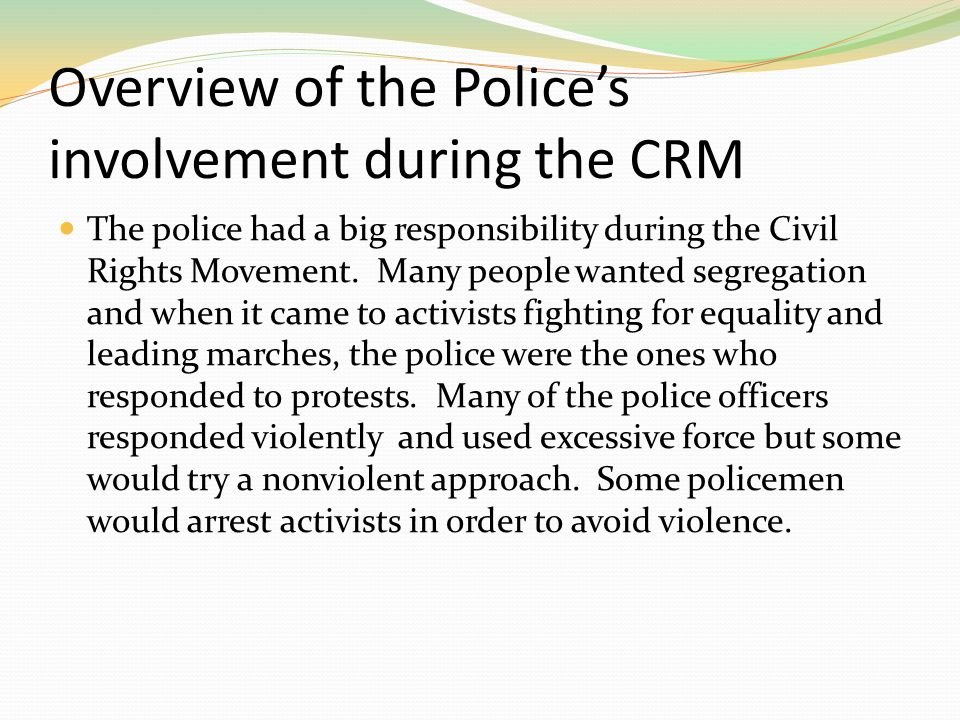 Overview of the Police's involvement during the CRM