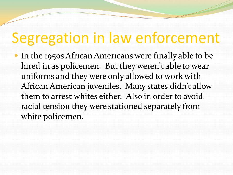 Segregation in law enforcement
