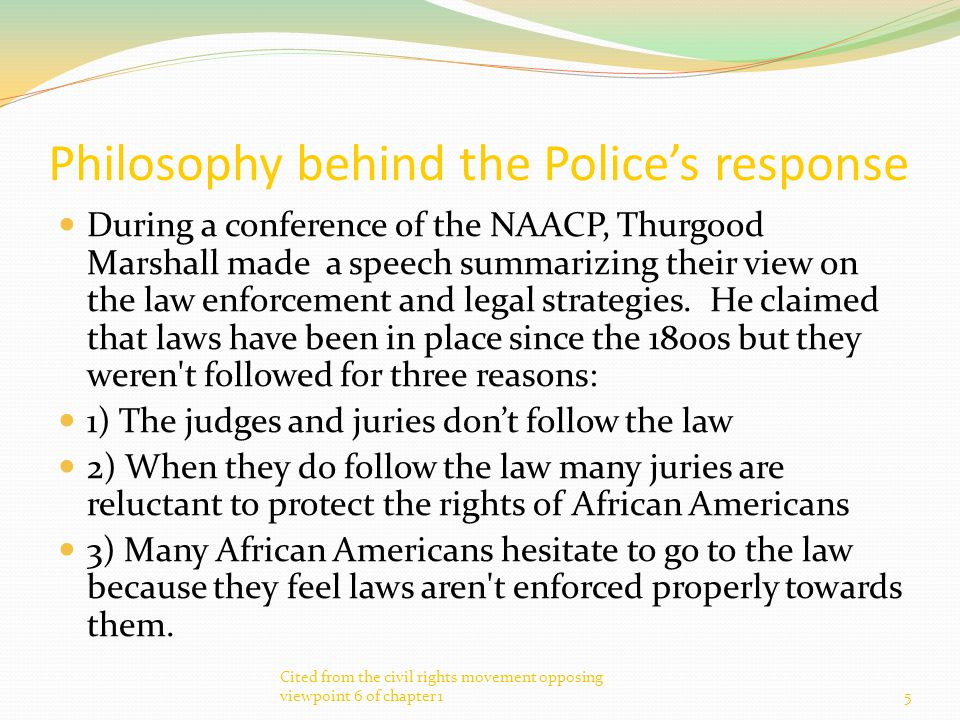 Philosophy behind the Police's response