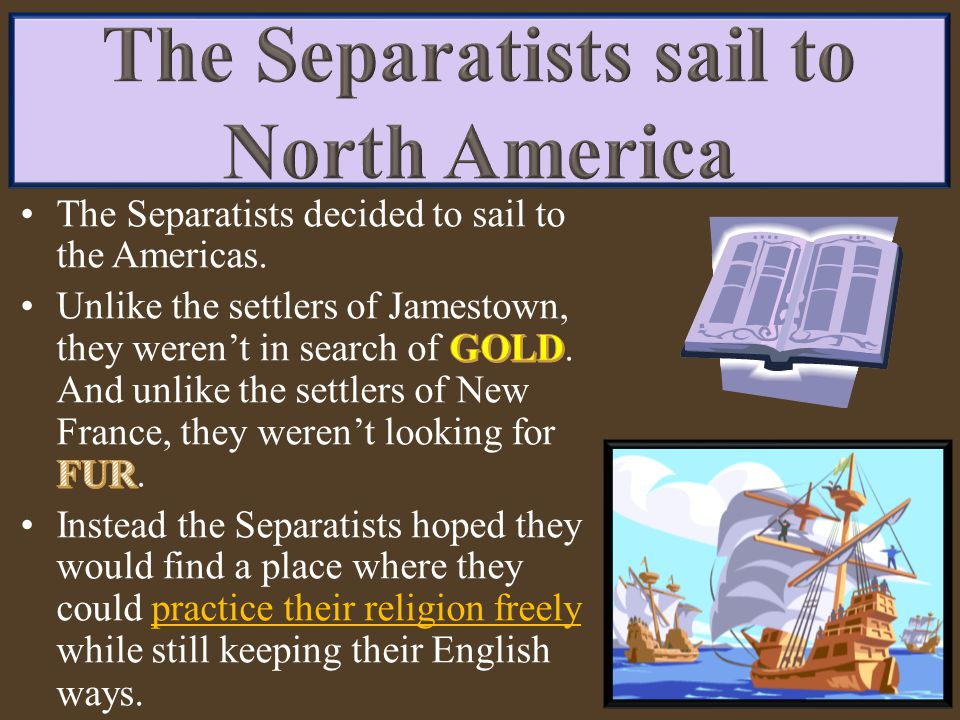 The Separatists sail to North America