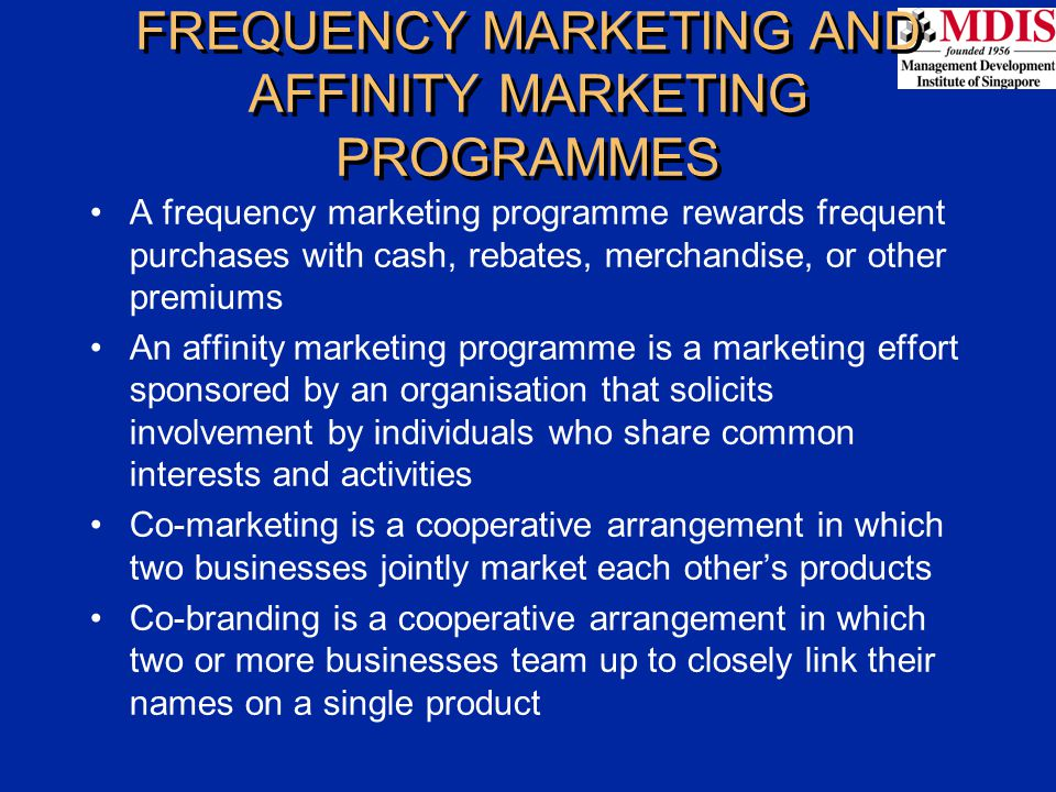 FREQUENCY MARKETING AND AFFINITY MARKETING PROGRAMMES