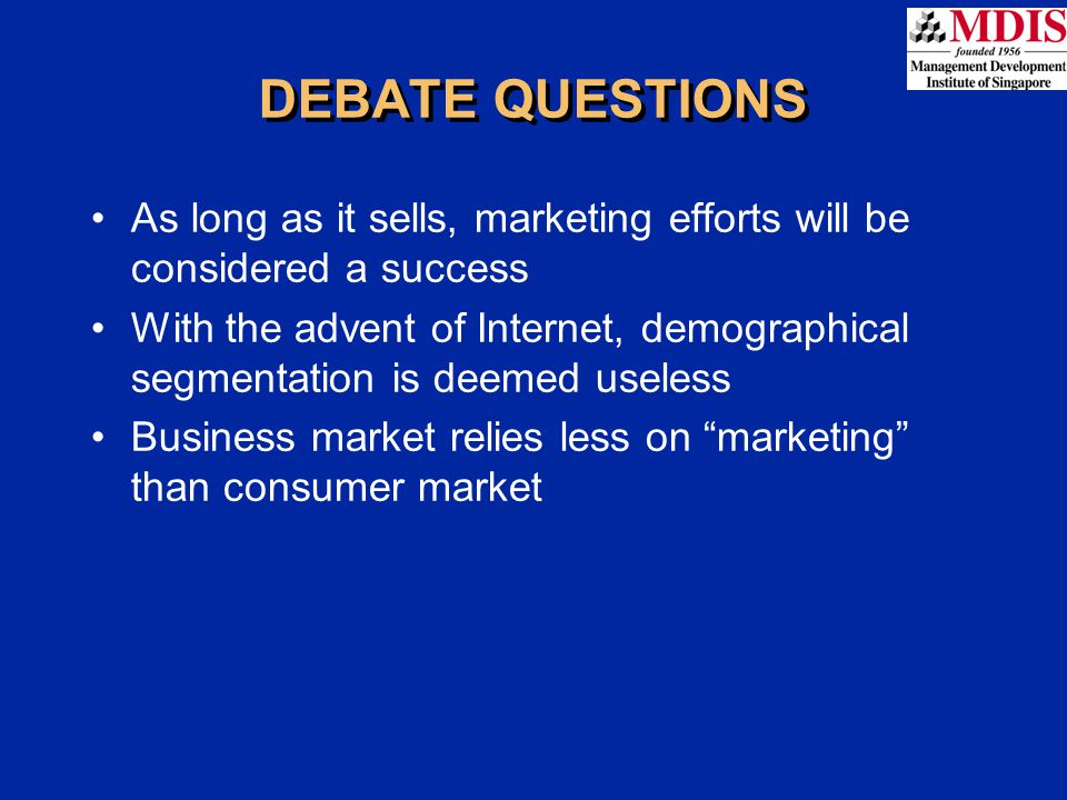 DEBATE QUESTIONS As long as it sells, marketing efforts will be considered a success.