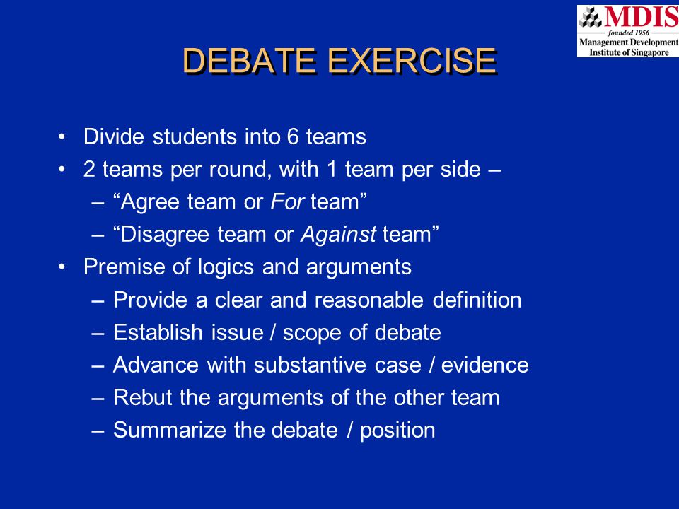 DEBATE EXERCISE Divide students into 6 teams