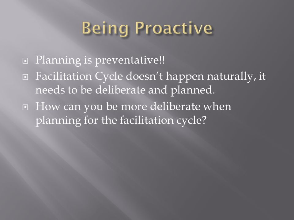 Being Proactive Planning is preventative!!
