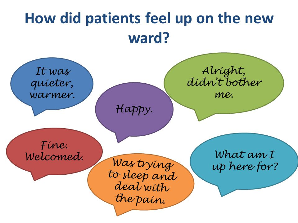 How did patients feel up on the new ward