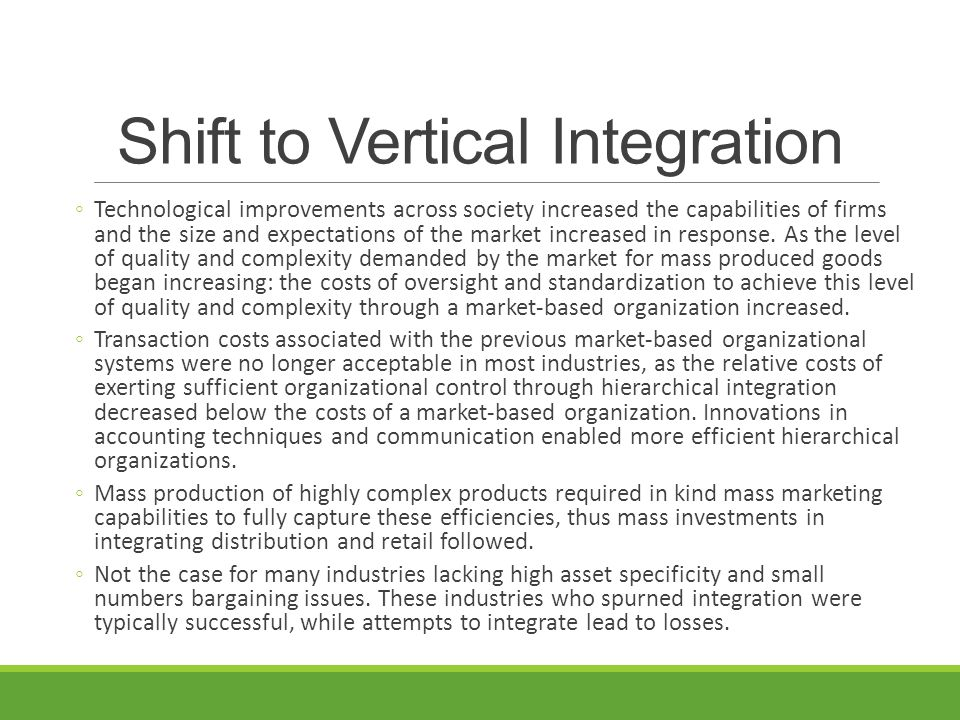 Shift to Vertical Integration