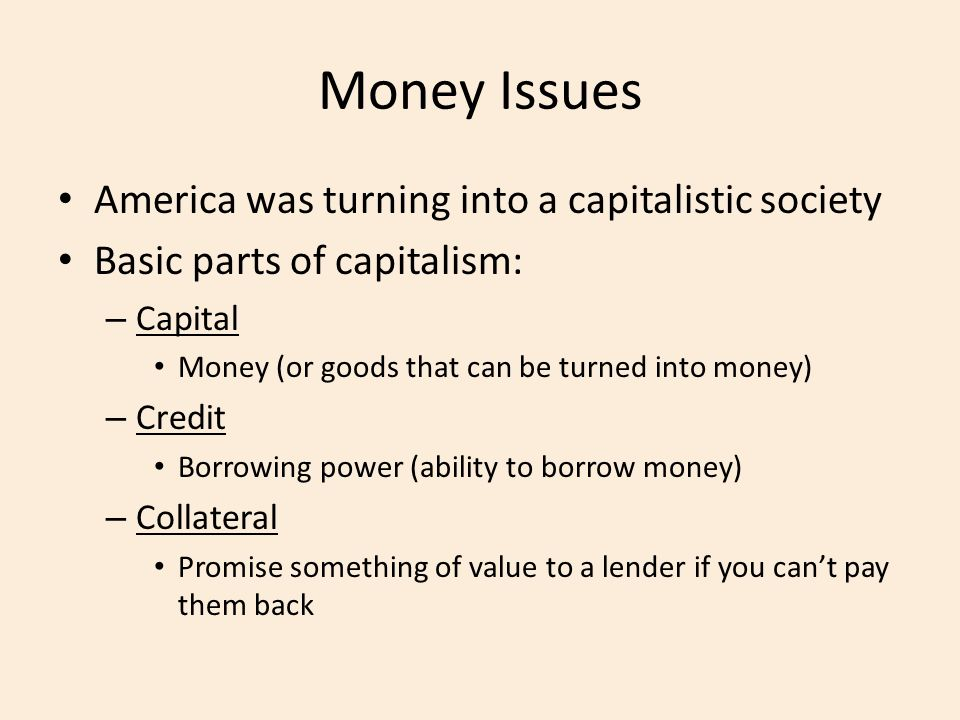 Money Issues America was turning into a capitalistic society