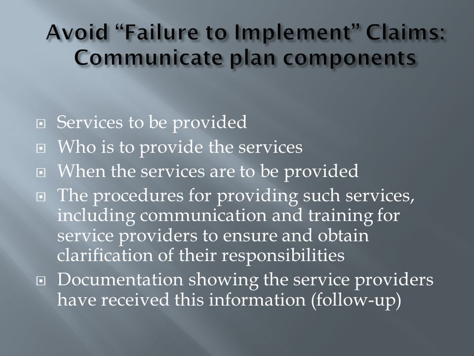 Avoid Failure to Implement Claims: Communicate plan components