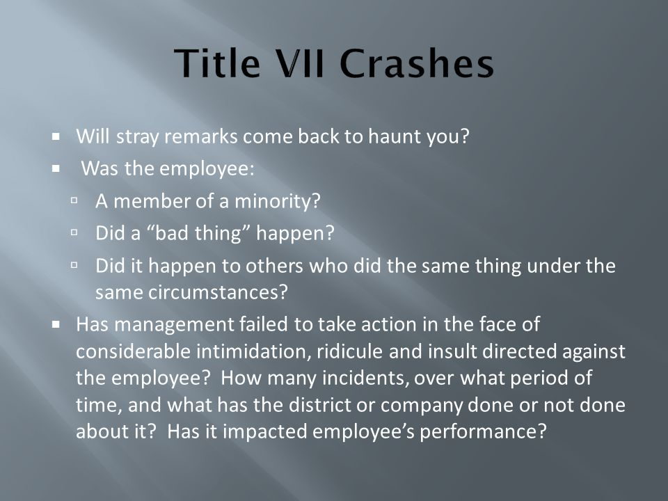 Title VII Crashes Will stray remarks come back to haunt you