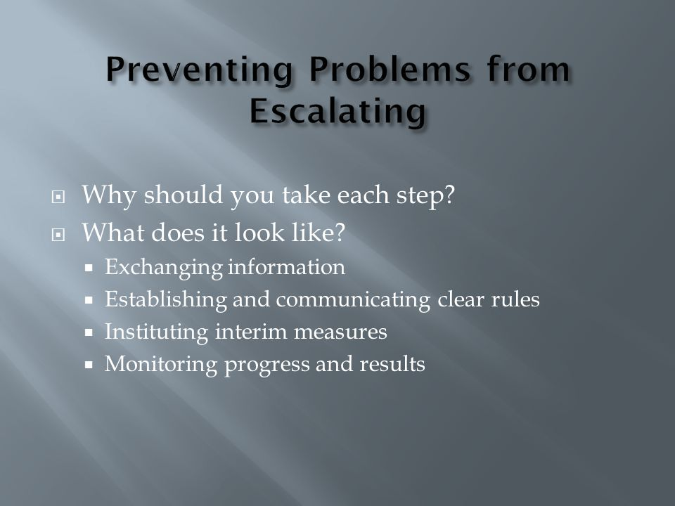 Preventing Problems from Escalating