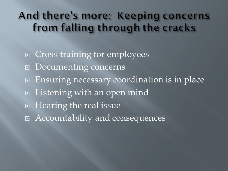 And there's more: Keeping concerns from falling through the cracks