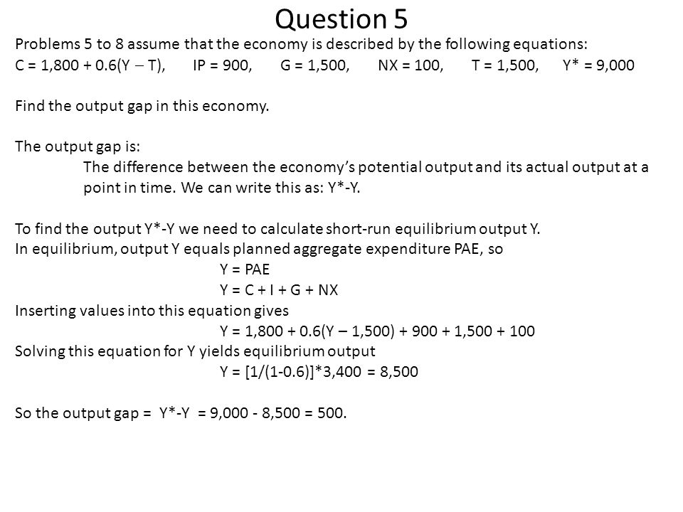 Question 5 Problems 5 to 8 assume that the economy is described by the following equations: