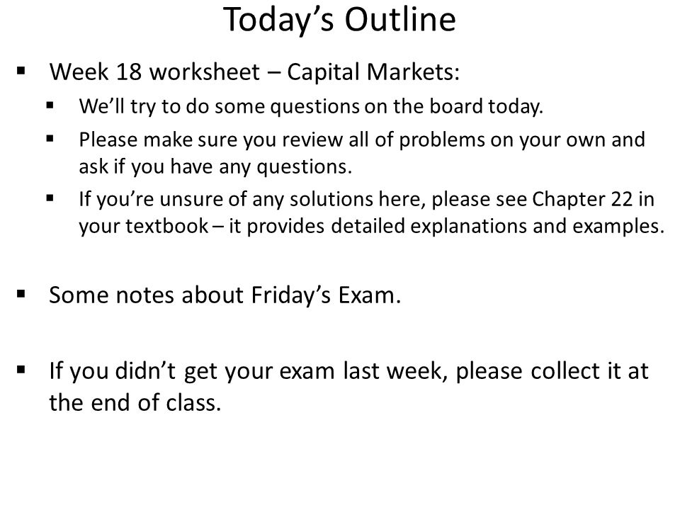 Today's Outline Week 18 worksheet – Capital Markets: