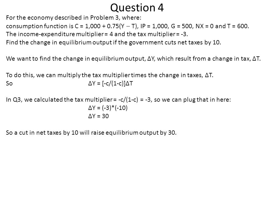 Question 4 For the economy described in Problem 3, where: