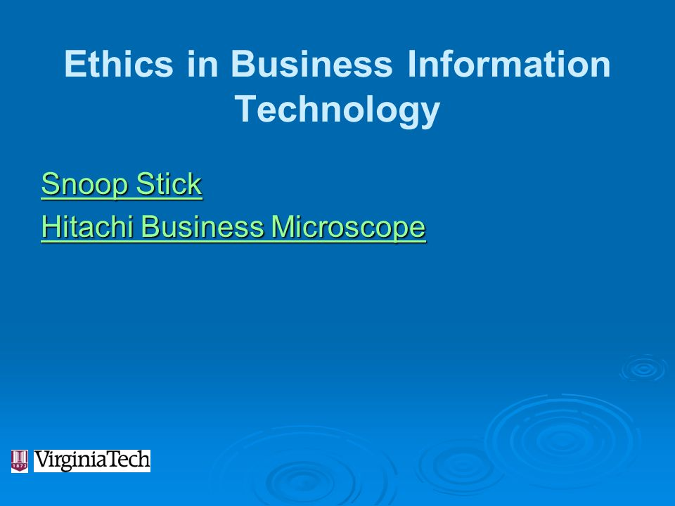 Ethics in Business Information Technology