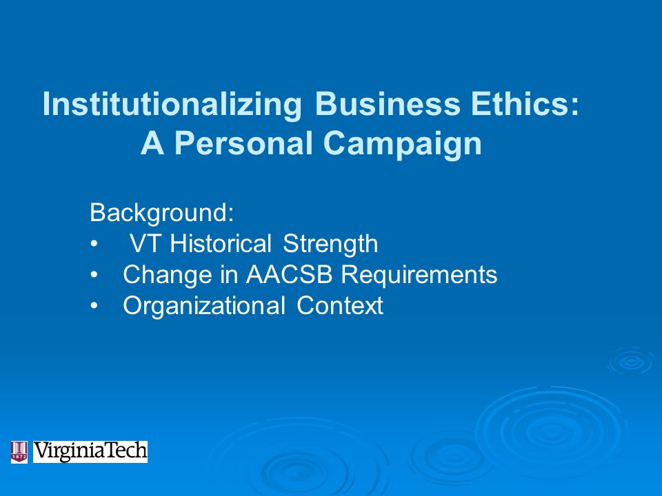 Institutionalizing Business Ethics: A Personal Campaign