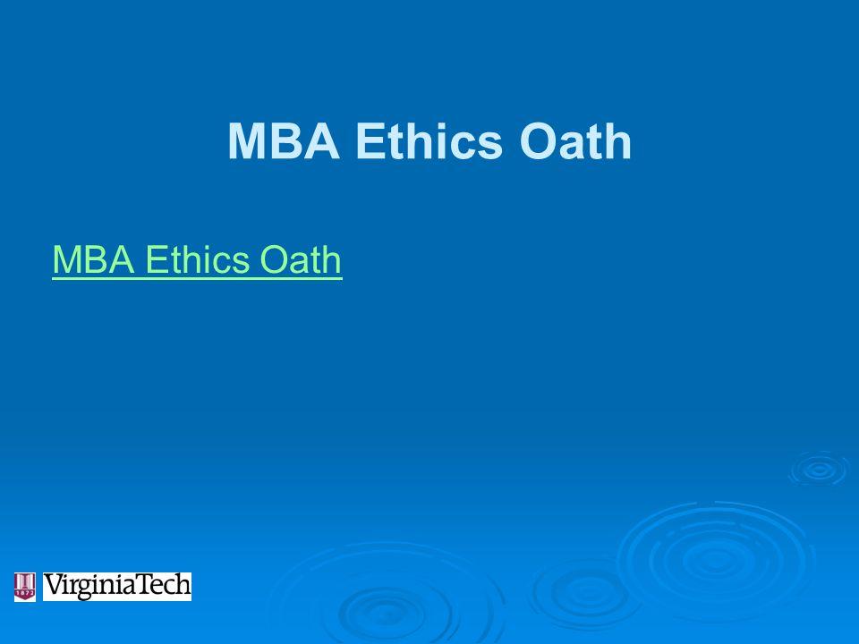 MBA Ethics Oath MBA Ethics Oath