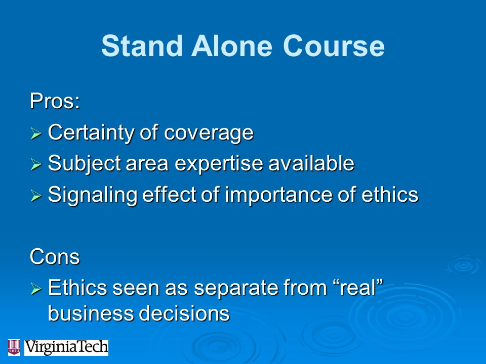 Stand Alone Course Pros: Certainty of coverage