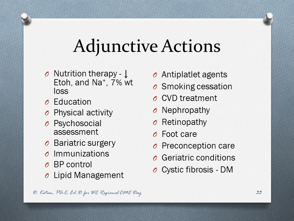 Adjunctive Actions Nutrition therapy - ↓ Etoh, and Na+, 7% wt loss
