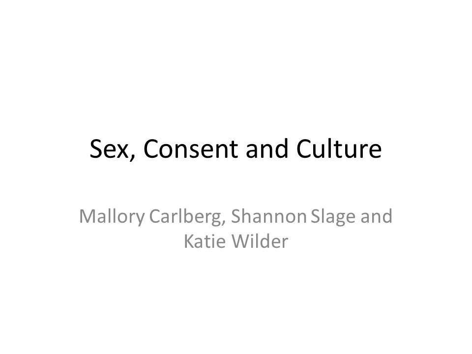 Sex, Consent and Culture