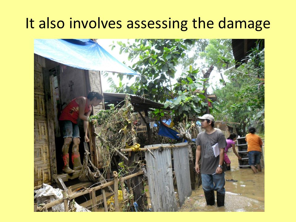 It also involves assessing the damage