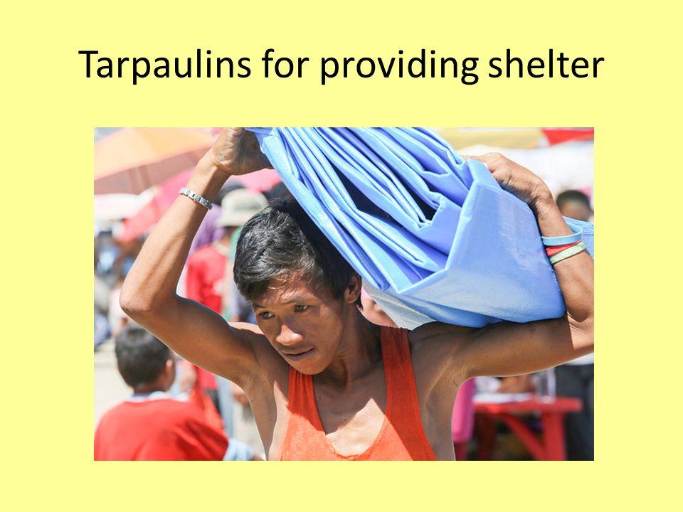 Tarpaulins for providing shelter