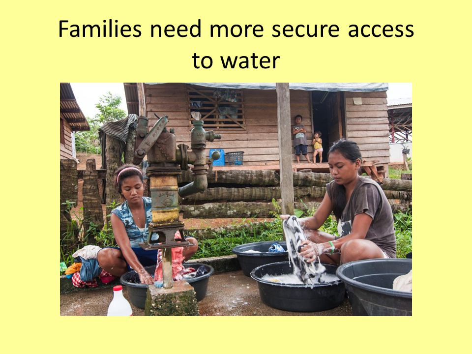 Families need more secure access to water