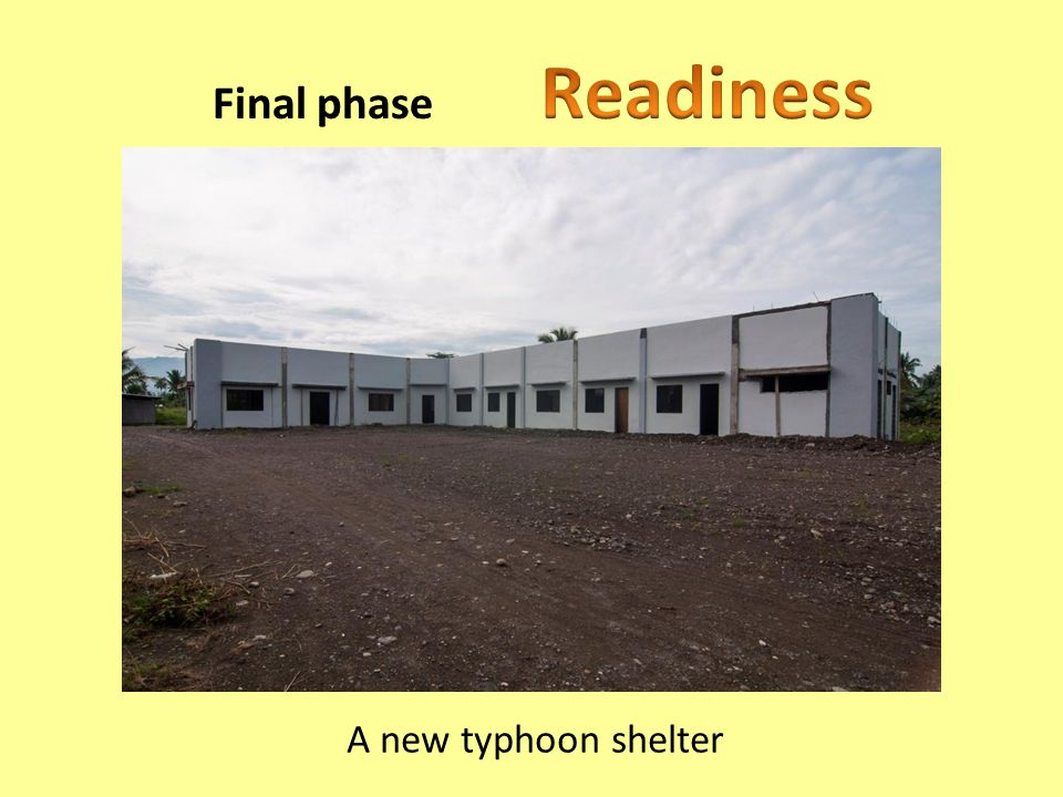 Final phase Readiness A new typhoon shelter
