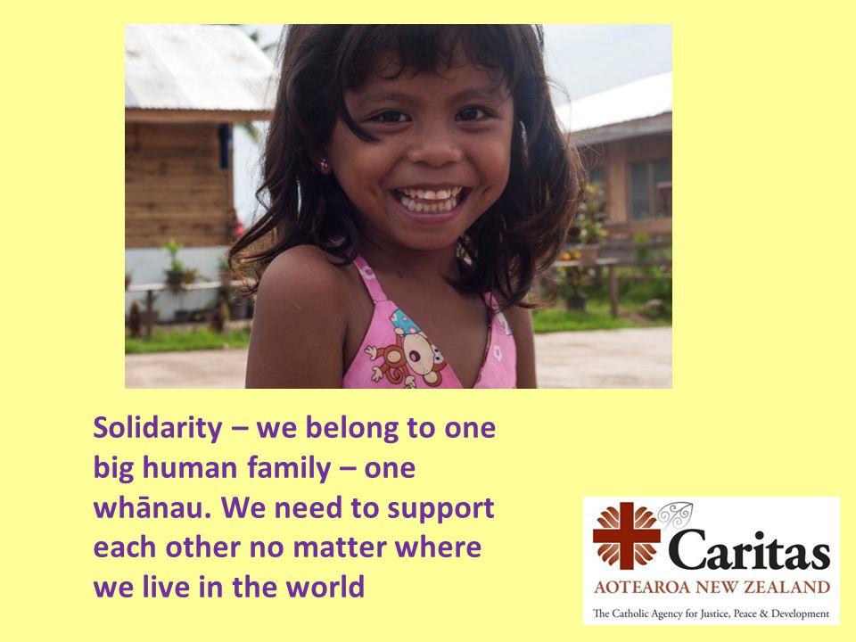 Solidarity – we belong to one big human family – one whānau
