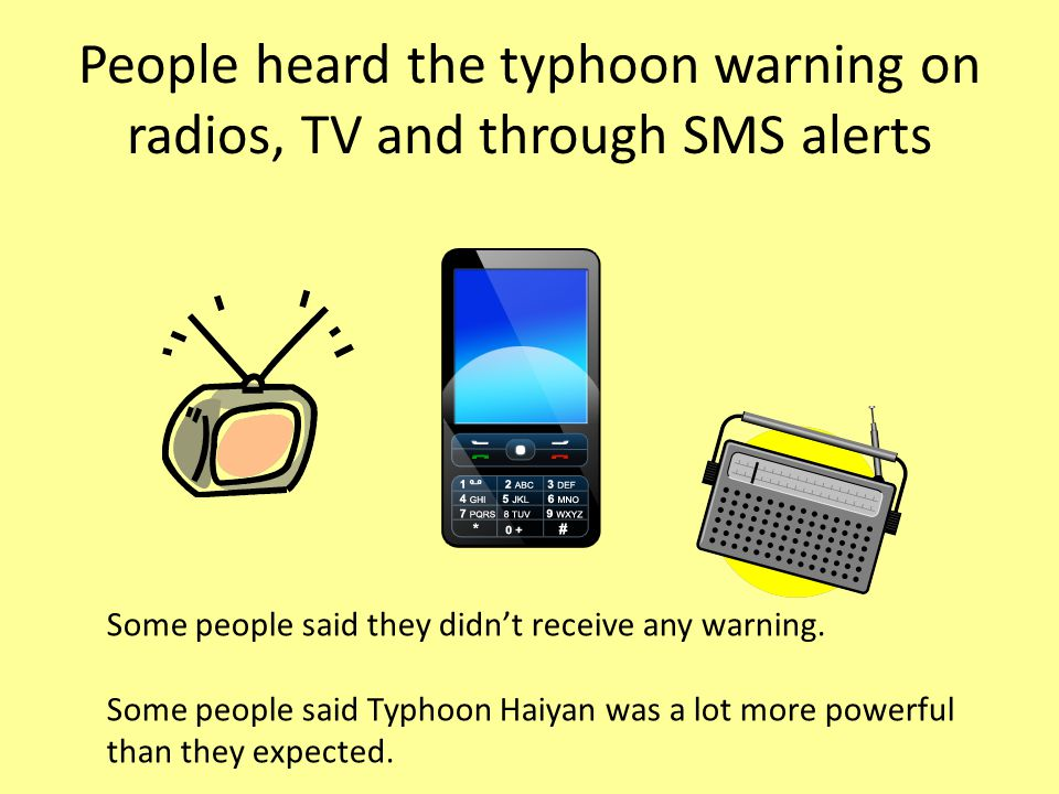 People heard the typhoon warning on radios, TV and through SMS alerts