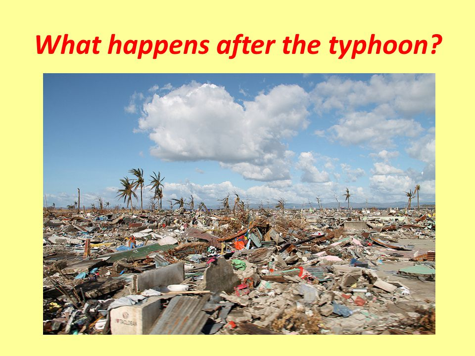 What happens after the typhoon
