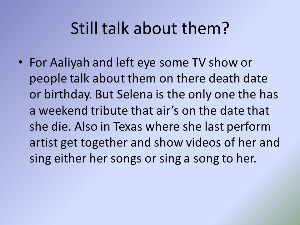 Still talk about them