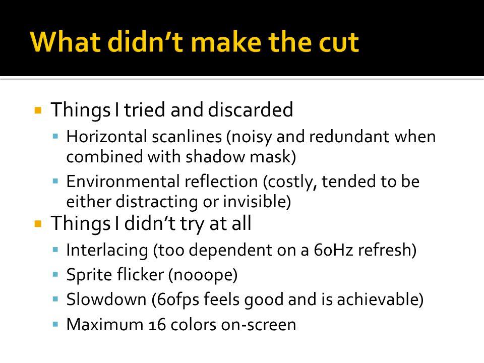 What didn't make the cut