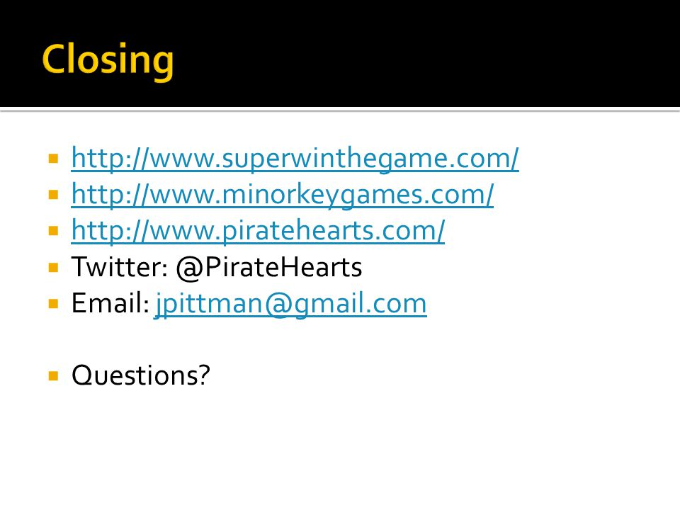 Closing http://www.superwinthegame.com/ http://www.minorkeygames.com/