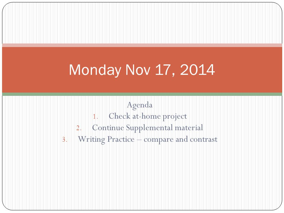 Monday Nov 17, 2014 Agenda Check at-home project