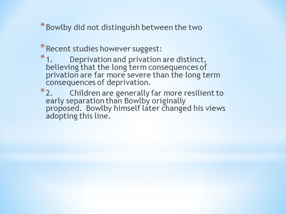 Bowlby did not distinguish between the two