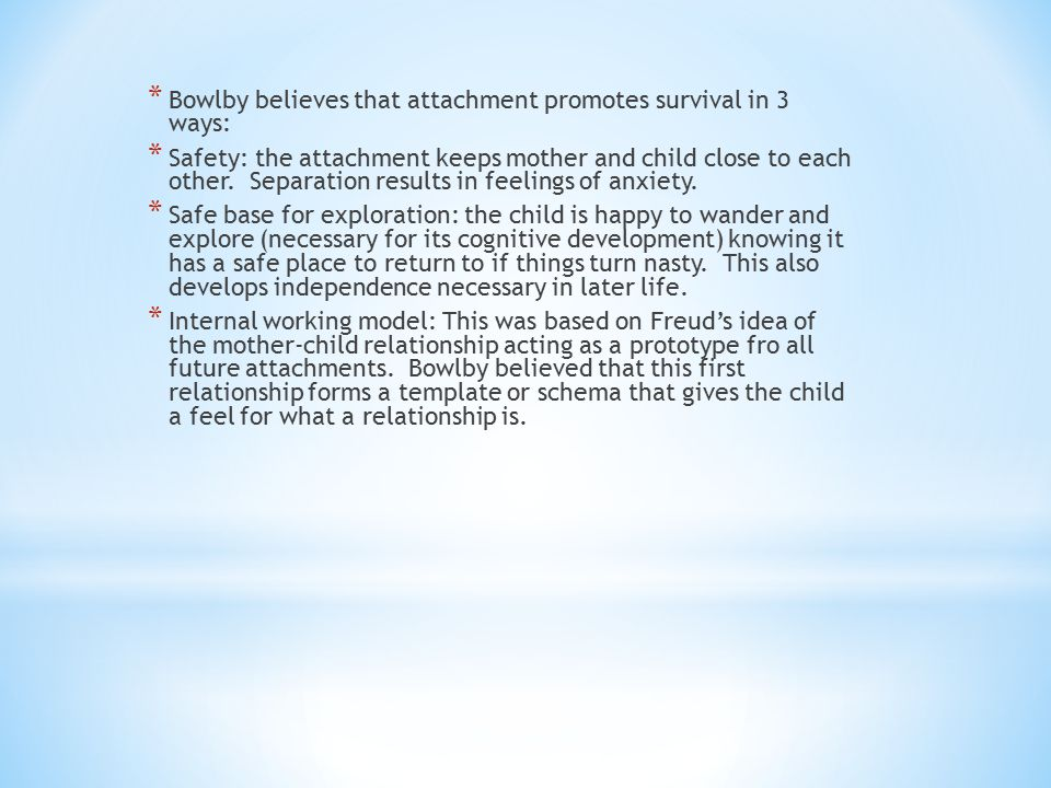 Bowlby believes that attachment promotes survival in 3 ways:
