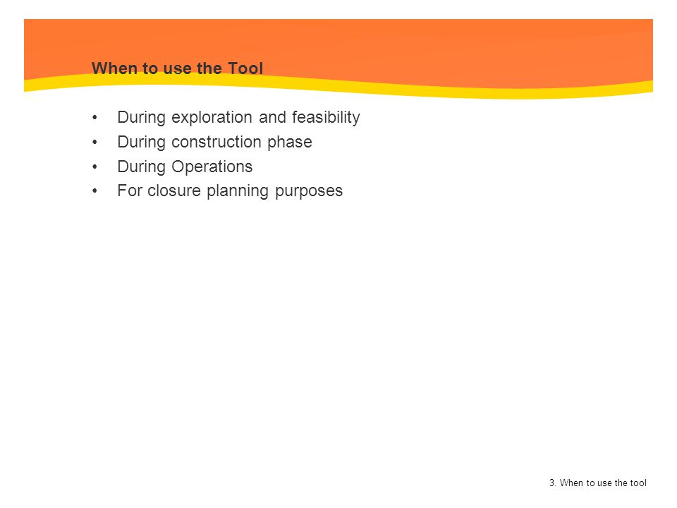 During exploration and feasibility During construction phase