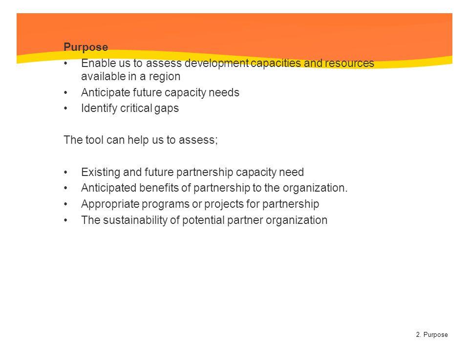 Anticipate future capacity needs Identify critical gaps