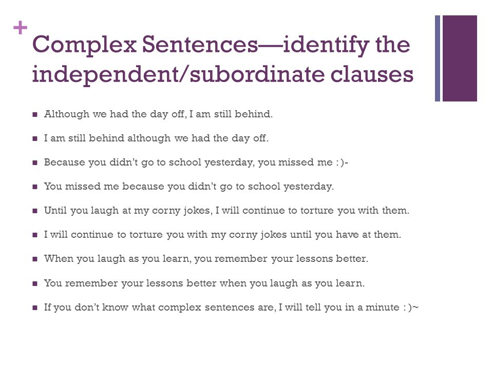 Complex Sentences—identify the independent/subordinate clauses