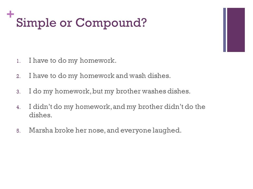 Simple or Compound I have to do my homework.